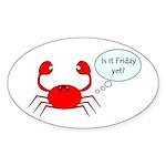 IS IT FRIDAY YET? Oval Sticker (10 pk)