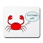 IS IT FRIDAY YET? Mousepad