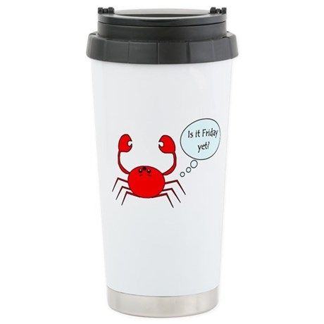 IS IT FRIDAY YET? Stainless Steel Travel Mug