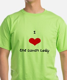 I Love the Lunch Lady T-Shirt