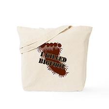 I killed Bigfoot Tote Bag