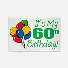 It's My 60th Birthday (Balloons) Rectangle Magnet