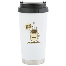 InstantHuman - Just Add Coffe Travel Mug