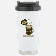 Just Add COFFEE! Travel Mug