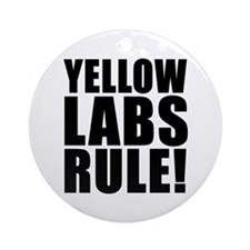 Yellow Labs Rule! Ornament (Round)