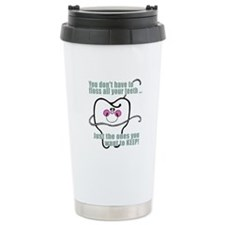 You don't have to floss Travel Mug