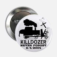 "Killdozer Never Forget 2.25"" Button"