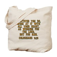 Colossians 3:23 Tote Bag