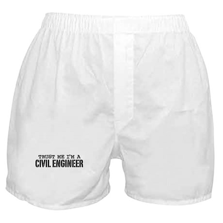 Trust Me I'm a Civil Engineer Boxer Shorts