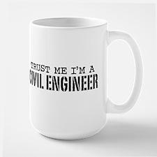 Trust Me I'm a Civil Engineer Large Mug