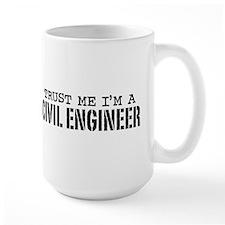Trust Me I'm a Civil Engineer Mug