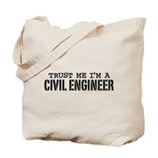 Trust Me I'm a Civil Engineer Tote Bag