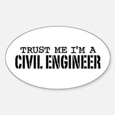 Trust Me I'm a Civil Engineer Oval Decal
