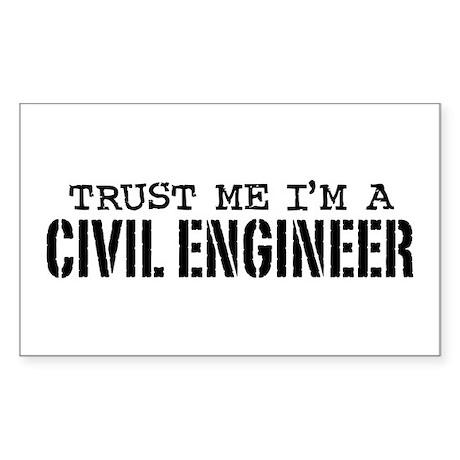 Trust Me I'm a Civil Engineer Rectangle Sticker