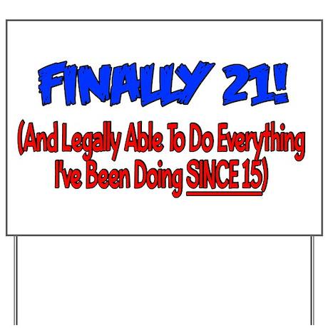 Finally 21 (BLUE) Yard Sign
