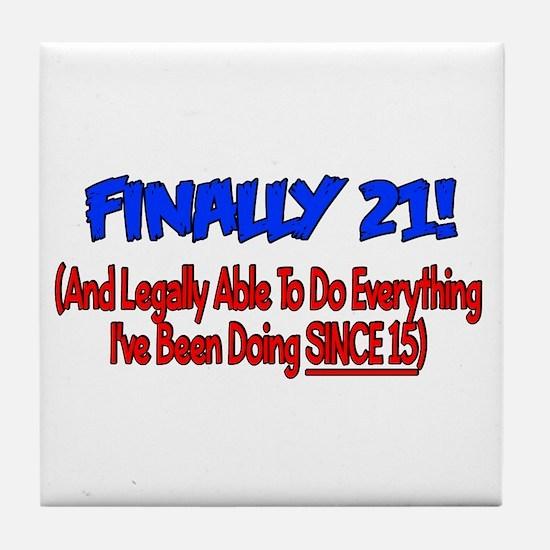 Finally 21 (BLUE) Tile Coaster