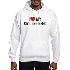 I Love My Civil Engineer Hoodie