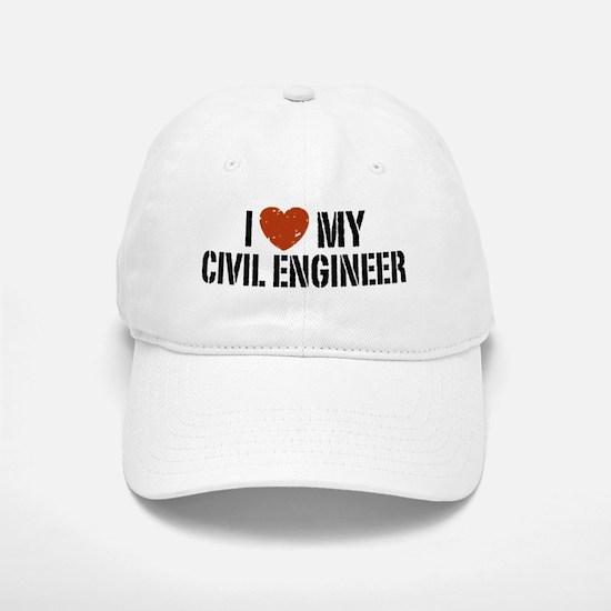 I Love My Civil Engineer Baseball Baseball Cap
