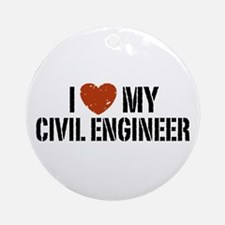I Love My Civil Engineer Ornament (Round)