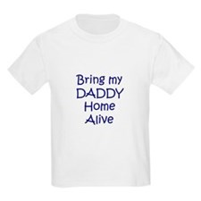 Bring My Daddy Home Alive Kids T-Shirt