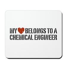 My Heart Belongs to a Chemical Engineer Mousepad