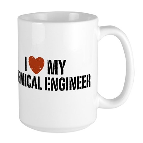 I Love My Chemical Engineer Large Mug