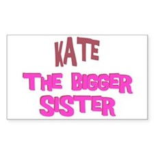Kate - The Bigger Sister Rectangle Decal