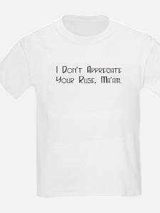 Dont Appreciate Kids T-Shirt