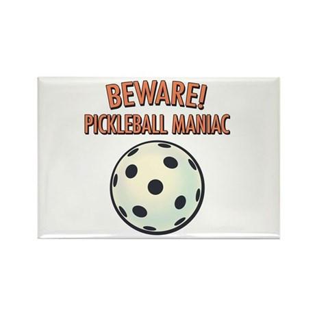 Beware! Pickleball Maniac Rectangle Magnet