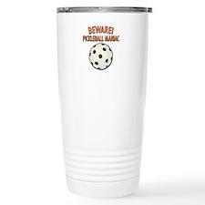 Beware! Pickleball Maniac Travel Mug