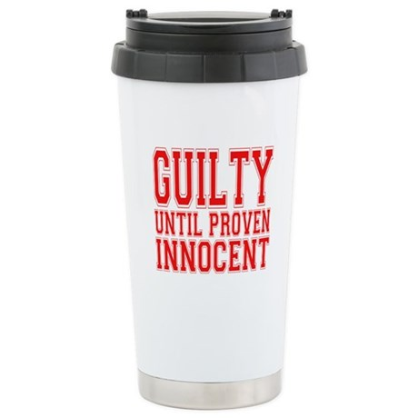 Guilty until proven innocent Stainless Steel Trave