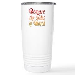 Beware the Ides of March Travel Mug