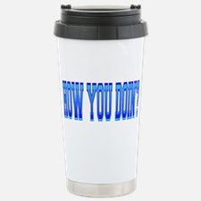 How you Doin'? Stainless Steel Travel Mug