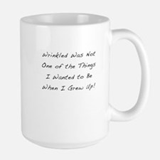 Didn't want to be wrinkled Large Mug