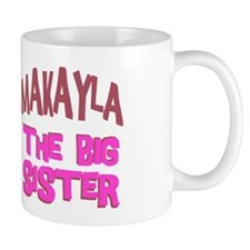 Makayla - The Big Sister Mug