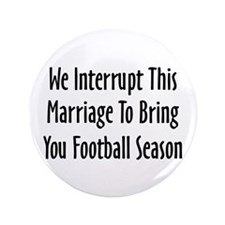 "Football Season Warning 3.5"" Button"