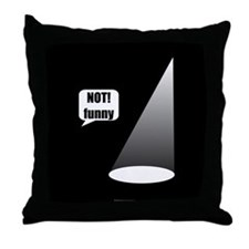 Not Funny Throw Pillow