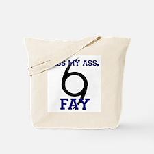 Kiss My Ass Fay Tote Bag