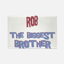 Rob - The Biggest Brother Rectangle Magnet