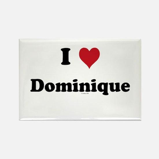 I love Dominique Rectangle Magnet