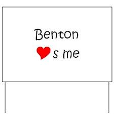 Cute Benton loves me Yard Sign