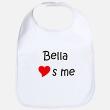 Cute Bella loves me Bib