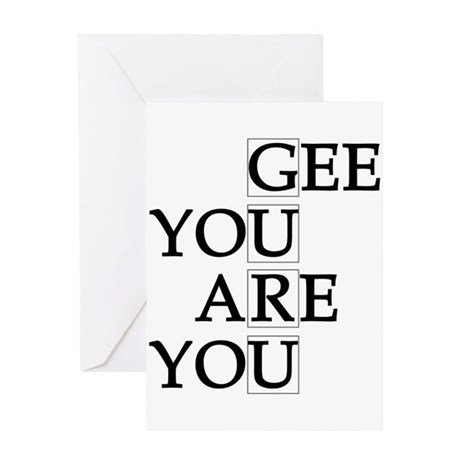 Gee You Are You Greeting Card