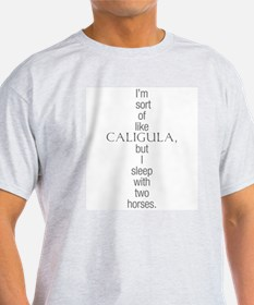 Caligulahorses T-Shirt