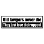 Old lawyers never die, they just lose their appeal