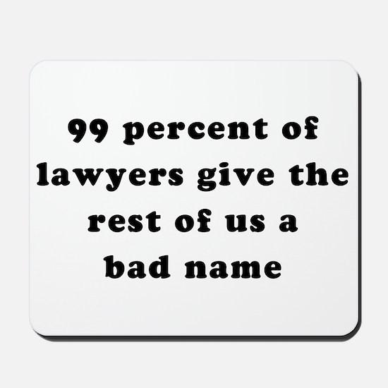 """""""99 Percent of Lawyers"""" Mousepad"""