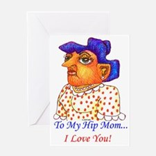 To My Hip Mom Greeting Card