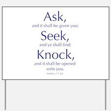 Ask, Seek, Knock Yard Sign