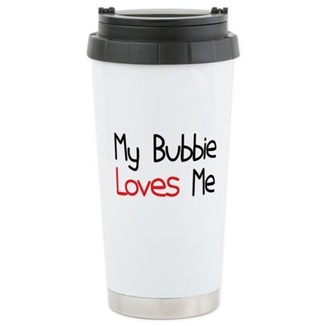 My Bubbie Loves Me Stainless Steel Travel Mug