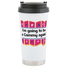 I'm Going to be a Gammy Again Travel Mug